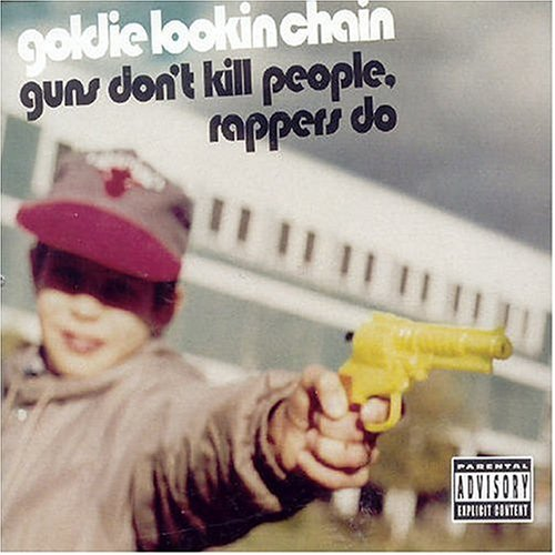 Goldie Lookin&#39; Chain - Guns DonT Kill People, Rapper Do